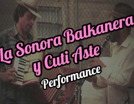 La Sonora Balkanera and Cuti Aste