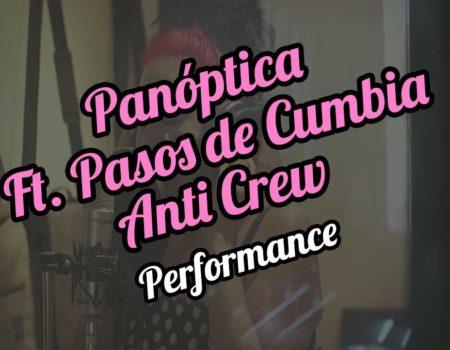 Panóptica Ft. Pasos de Cumbia Anti Crew