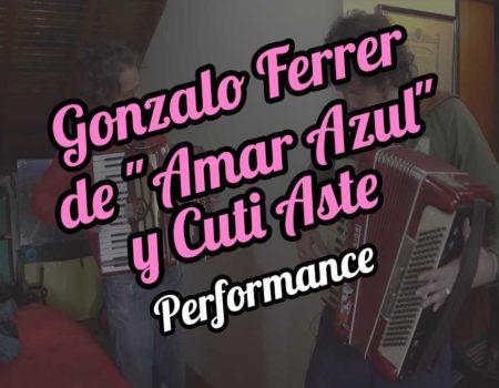 "Gonzalo Ferrer de ""Amar Azul"" and Cuti Aste"