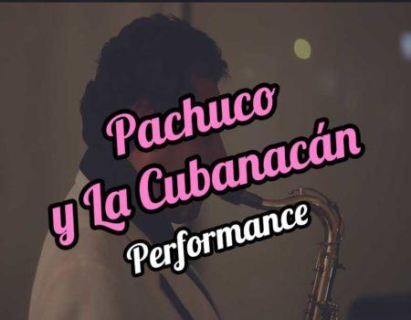 Pachuco y La Cubanacan