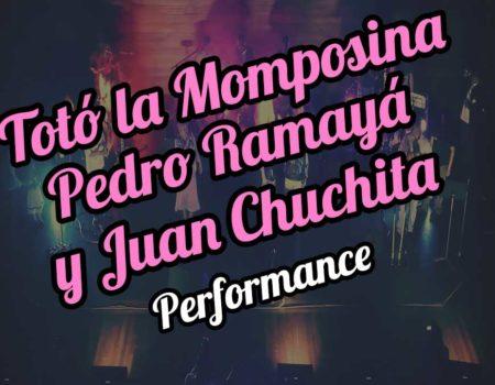 "Totó la Momposina, Pedro Ramayá y Juan ""Chuchita"""