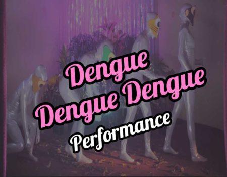 Dengue Dengue Dengue